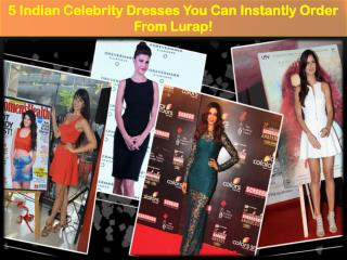 5 Indian Celebrity Dresses You Can Instantly Order From Lurap!