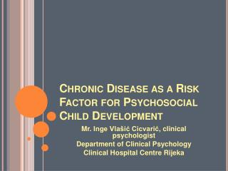 Chronic Disease as a Risk Factor for Psychosocial Child Development