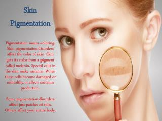 Curing your pigmentation complexion