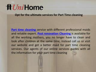 Opt for the ultimate services for Part Time cleaning