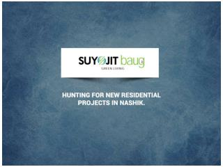 Hunting for new residential projects in Nashik.