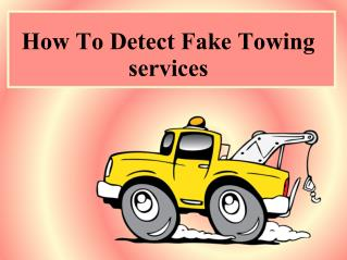 How To Detect Fake Towing services