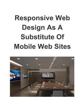 Responsive Web Design As A Substitute Of Mobile Web Sites