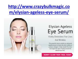 http://www.crazybulkmagic.com/elysian-ageless-eye-serum/