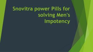 Snovitra power Pills for solving Men's Impotency