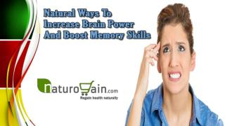 Natural Ways To Increase Brain Power And Boost Memory Skills