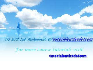 CIS 273 Lab Assignment 6/tutorialoutletdotcom