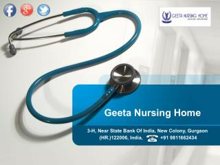 Geeta Nursing Home: The center of your medical care.