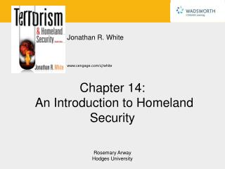 Chapter 14:  An Introduction to Homeland Security