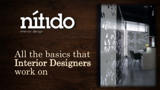 All the basics that  Interior Designers  work on