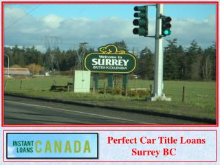 Perfect Car Title Loans Surrey BC