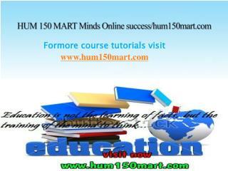 HUM 150 MART Minds Online success/hum150mart.com