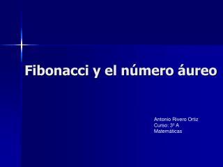 Fibonacci y el n mero  ureo