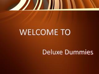 Deluxe Dummies