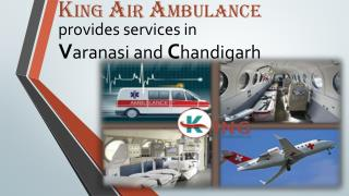 Avail King Air Ambulance Services in Chandigarh at reasonable cost: