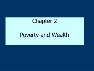 Chapter 2  Poverty and Wealth