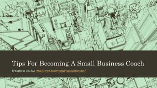 Tips For Becoming A Small Business Coach