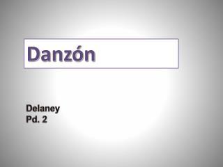 Delaney  Pd. 2