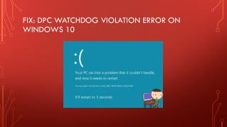 How To Fix DPC Watchdog Violation Error On Windows 10