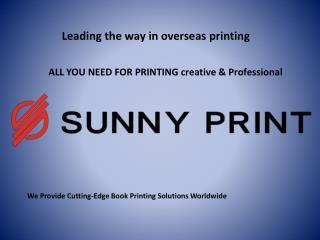 Sunny Print – Best Overseas Printing Company