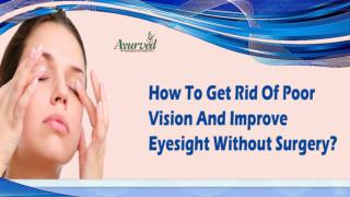 How To Get Rid Of Poor Vision And Improve Eyesight Without Surgery?