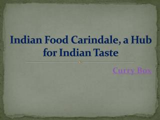 Indian Food Carindale, a Hub for Indian