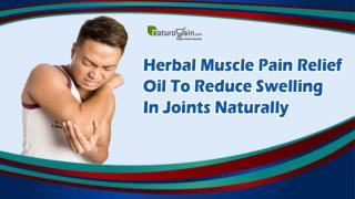 Herbal Muscle Pain Relief Oil To Reduce Swelling In Joints Naturally