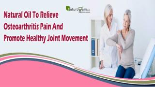 Natural Oil To Relieve Osteoarthritis Pain And Promote Healthy Joint Movement