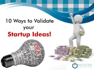 10 Ways to Validate Your Startup Ideas!