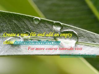 Create a new file and add an empty class/tutorialoutletdotcom