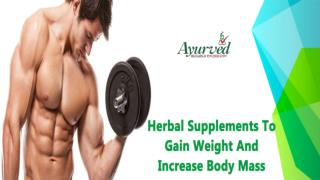 Herbal Supplements To Gain Weight And Increase Body Mass