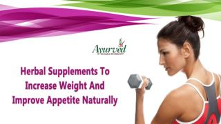 Herbal Supplements To Increase Weight And Improve Appetite Naturally
