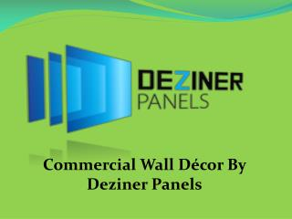 Commercial Wall Décor By Deziner Panels