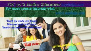 SOC 315 U Endless Education/uophelp.com