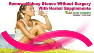Remove Kidney Stones Without Surgery With Herbal Supplements