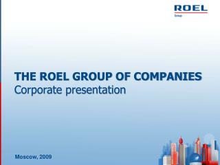 THE ROEL GROUP OF COMPANIES Corporate presentation