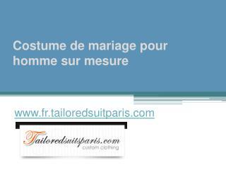 Costume De Mariage Pour Homme Sur Mesure - www.fr.tailoredsuitparis.com