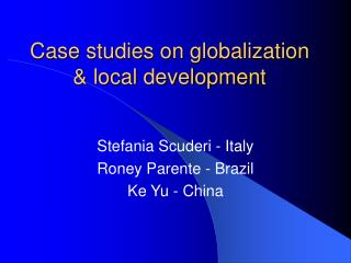 Case studies on globalization  local development
