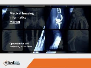 Medical Imaging Informatics Market Forecast & Analysis from 2014-2022