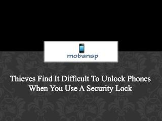 Thieves Find It Difficult To Unlock Phones When You Use A Security Lock