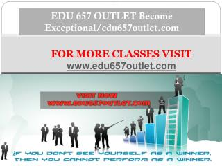 EDU 657 OUTLET Become Exceptional/edu657outlet.com