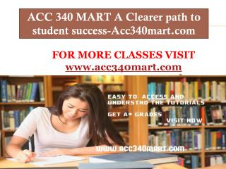 ACC 340 MART A Clearer path to student success-Acc340mart.com
