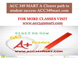 ACC 349 MART A Clearer path to student success-ACC349mart.com