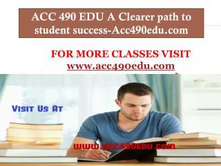 ACC 490 EDU A Clearer path to student success-Acc490edu.com