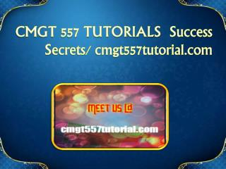 CMGT 557 TUTORIALS  Success Secrets/ cmgt557tutorial.com