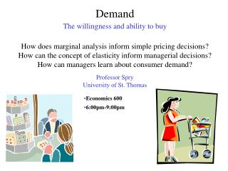 Demand The willingness and ability to buy   How does marginal analysis inform simple pricing decisions How can the conce