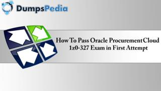 How To Pass Oracle Procurement Cloud 1z0-327 Exam in First Attempt