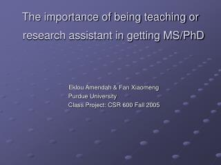 The importance of being teaching or   research assistant in getting MS