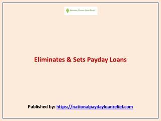 Eliminates & Sets Payday Loans