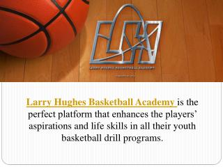Mission of Basketball | Larry Hughes Basketball Academy